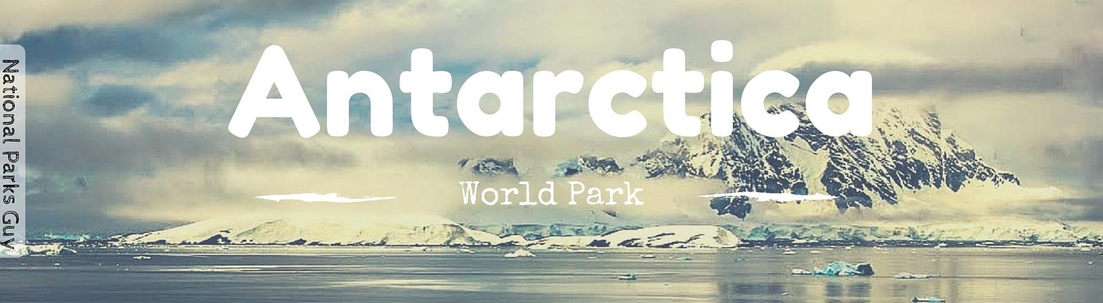 Antarctica World Park, National Parks Guy