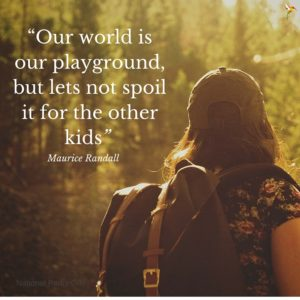 Our world is our playground, but lets not spoil it for the other kids, National Parks Guy, Maurice Randall